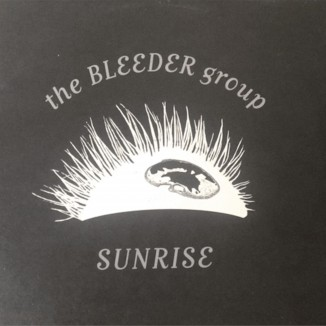 The Bleeder Group - 'Sunrise'